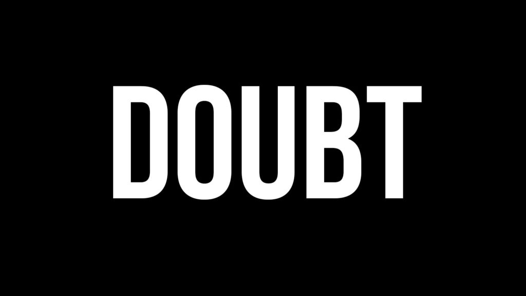 Why Doubt is a Good Thing